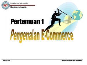 Bina Sarana Informatika Manajemen Informatika Pengertian ECommerce Ecommerce