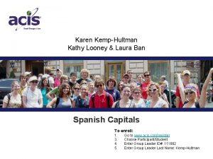 Karen KempHultman Kathy Looney Laura Ban Group Leader