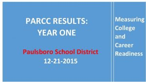 PARCC RESULTS YEAR ONE Paulsboro School District 12