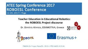 ATEE Spring Conference 2017 ROBOESL Conference 12 05