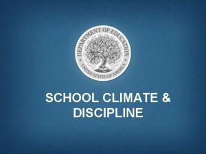SCHOOL CLIMATE DISCIPLINE SCHOOL CLIMATE SCHOOL DISCIPLINE Improving