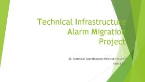 Technical Infrastructure Alarm Migration Project BE Technical Coordincation