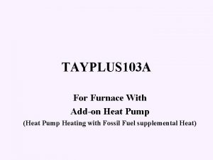 TAYPLUS 103 A For Furnace With Addon Heat