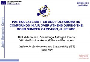 Emissions Health Unit PARTICULATE MATTER AND POLYAROMATIC COMPOUNDS