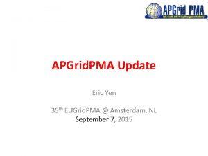 APGrid PMA Update Eric Yen 35 th EUGrid