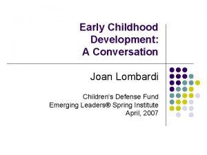 Early Childhood Development A Conversation Joan Lombardi Childrens