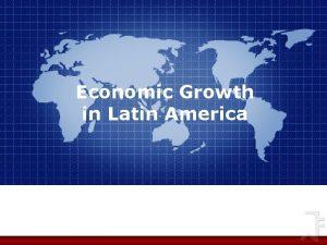 Economic Growth in Latin America Latin American GDP