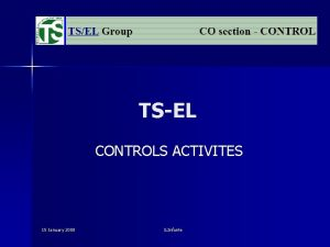 TSEL CONTROLS ACTIVITES 15 January 2008 S Infante