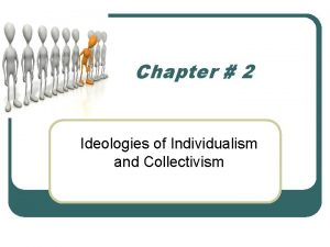 Chapter 2 Ideologies of Individualism and Collectivism Ideologies