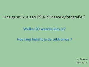Hoe gebruik je een DSLR bij deepskyfotografie Welke