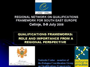 REGIONAL NETWORK ON QUALIFICATIONS FRAMEWORK FOR SOUTH EAST