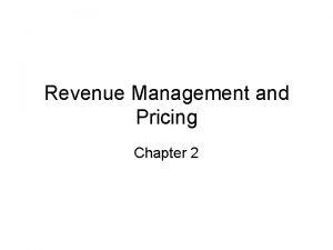 Revenue Management and Pricing Chapter 2 Revenue Management