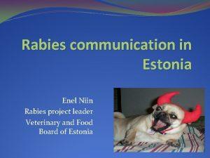 Rabies communication in Estonia Enel Niin Rabies project