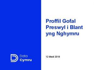 Proffil Gofal Preswyl i Blant yng Nghymru 12