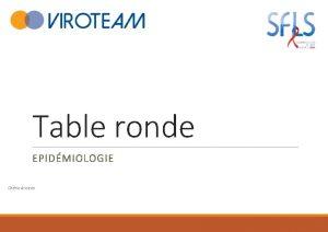 Table ronde EPIDMIOLOGIE Cdric Arvieux Un peu dpidmio