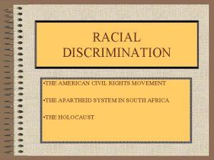 RACIAL DISCRIMINATION THE AMERICAN CIVIL RIGHTS MOVEMENT THE