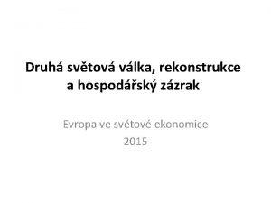 Druh svtov vlka rekonstrukce a hospodsk zzrak Evropa