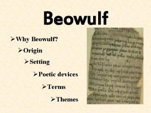 Beowulf Why Beowulf Origin Setting Poetic devices Terms