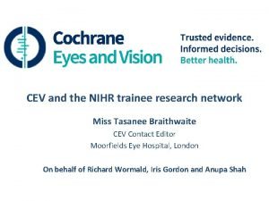 CEV and the NIHR trainee research network Miss