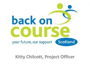 Kitty Chilcott Project Officer Back on Course Back