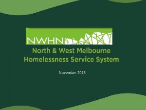 November 2018 Overview of homelessness and the homelessness