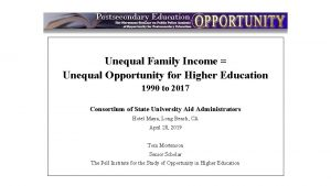 Intro Unequal Family Income Unequal Opportunity for Higher
