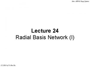 Intro ANN Fuzzy Systems Lecture 24 Radial Basis