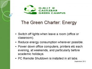 The Green Charter Energy Switch off lights when