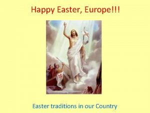 Happy Easter Europe Easter traditions in our Country