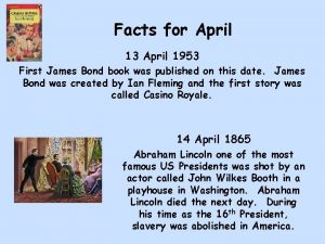 Facts for April 13 April 1953 First James