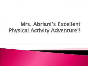 Mrs Abrianis Excellent Physical Activity Adventure My Goal