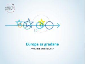Europa za graane Virovitica prosinac 2017 Pozitivna iskustva