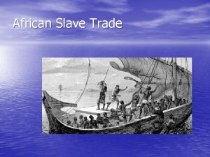 African Slave Trade Why did the Trade Begin