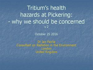 Tritiums health hazards at Pickering why we should