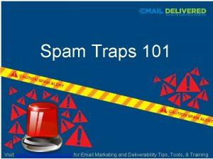 Spam Traps 101 t Spam Traps 101 Visit