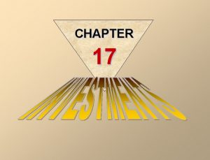 CHAPTER 17 INVESTMENTS In accounting for investments entries