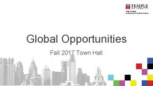 Global Opportunities Fall 2017 Town Hall Agenda Overview