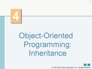 1 4 ObjectOriented Programming Inheritance 1992 2007 Pearson