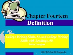 Chapter Fourteen Definition College Writing Skills 5 E
