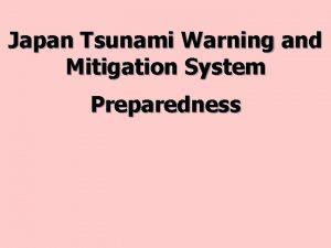 Japan Tsunami Warning and Mitigation System Preparedness TSUNAMI