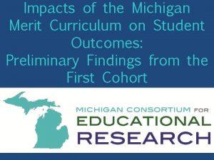 Impacts of the Michigan Merit Curriculum on Student