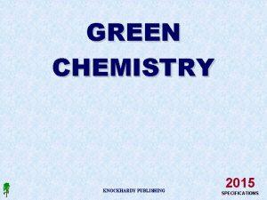 GREEN CHEMISTRY KNOCKHARDY PUBLISHING 2015 SPECIFICATIONS KNOCKHARDY PUBLISHING