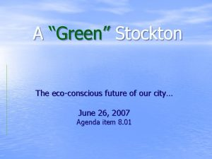 A Green Stockton The ecoconscious future of our