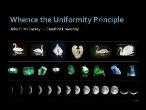 Whence the Uniformity Principle John P Mc Caskey