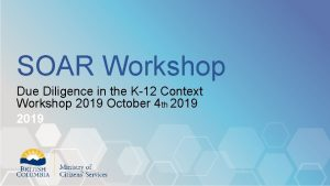 SOAR Workshop Due Diligence in the K12 Context