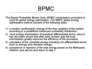 BPMC The Biased Probability Monte Carlo BPMC minimization