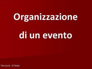 Organizzazione di un evento Ferruccio di Paolo Evento