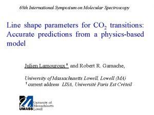 68 th International Symposium on Molecular Spectroscopy Line