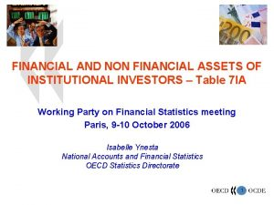 FINANCIAL AND NON FINANCIAL ASSETS OF INSTITUTIONAL INVESTORS