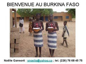 BIENVENUE AU BURKINA FASO Nolie Gansor snoelieyahoo ca